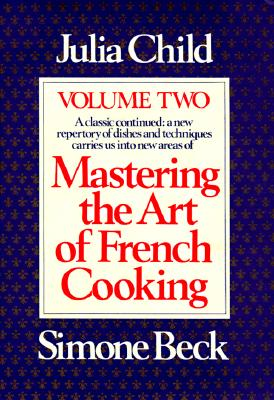 Mastering the Art of French Cooking By Child, Julia/ Beck, Simone